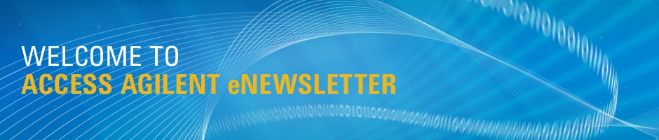 WELCOME TO ACCESS AGILENT eNEWSLETTER