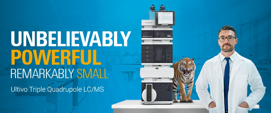 UNBELIEVABLY POWERFUL | REMARKABLY SMALL | Ultivo Triple Quadrupole LC/MS