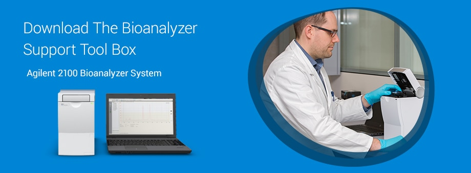 Download The Bioanalyzer Support Tool Box | Agilent 2100 Bioanalyzer System